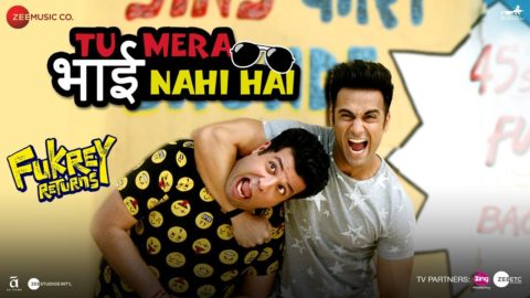 Tu Mera Bhai Nahi Hai Song from Fukrey Returns ft Pulkit Samrat, Varun Sharma
