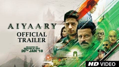 Aiyaary Official Trailer starring Sidharth Malhotra, Manoj Bajpayee