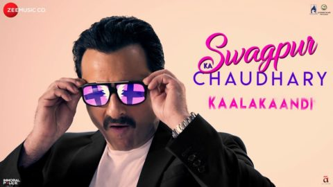 Swagpur Ka Chaudhary Song from Kaalakaandi ft Saif Ali Khan