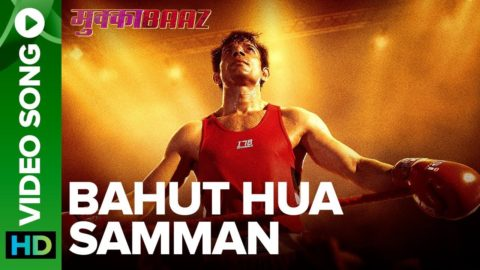 Bahut Hua Samman Song from Mukkabaaz  ft Vineet Kumar Singh, Jimmy Sheirgill