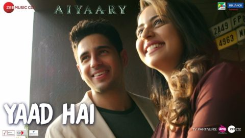 Yaad Hai Song from Aiyaary ft Sidharth Malhotra, Rakul Preet