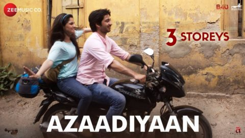 Azaadiyaan Song from 3 Storeys ft Sharman Joshi, Masumeh, Ankit Rathi, Aisha