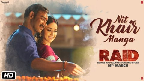 Nit Khair Manga Song from Raid ft Ajay Devgn, Ileana D'Cruz