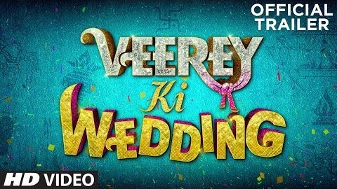 Veerey Ki Wedding Official Trailer starring Pulkit Samrat, Kriti Kharbanda, Jimmy Shergill
