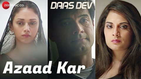 Azaad Kar Song from Daas Dev ft Rahul Bhatt, Aditi Rao Hydari, Richa Chadha