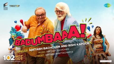 Badumbaaa Song from 102 Not Out ft Amitabh Bachchan, Rishi Kapoor