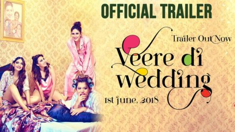 Veere Di Wedding Official Trailer starring Kareena Kapoor Khan, Sonam Kapoor, Swara Bhasker