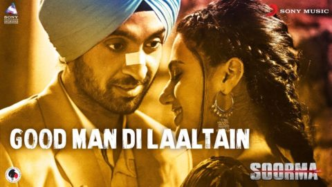 Good Man Di Laaltain Song from Soorma ft Diljit Dosanjh, Taapsee Pannu, Angad Bedi