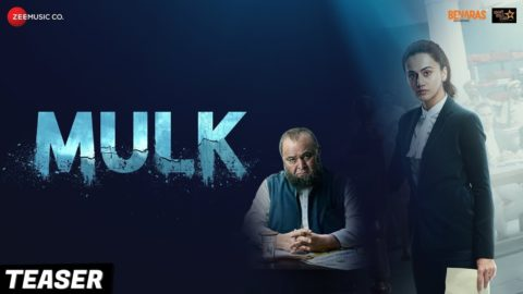 Mulk Official Teaser starring Rishi Kapoor, Taapsee Pannu