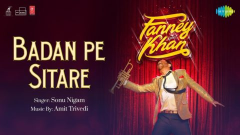 Badan Pe Sitaare Song from Fanney Khan ft Anil Kapoor