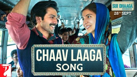 Chaav Laaga Song from Sui Dhaaga – Made in India ft Varun Dhawan, Anushka Sharma