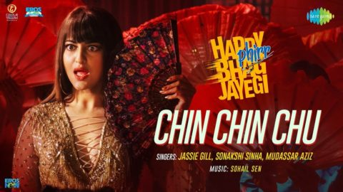 Chin Chin Chu Song from Happy Phirr Bhag Jayegi ft Sonakshi Sinha, Jimmy Sheirgill
