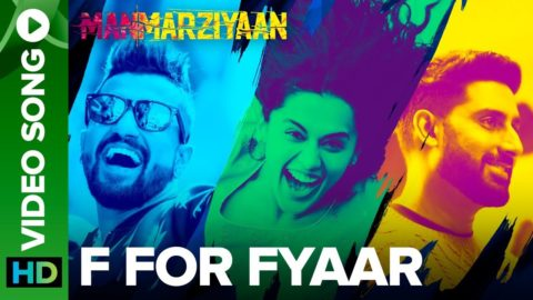 F For Fyaar Song from Manmarziyaan ft Abhishek Bachchan, Taapsee Pannu, Vicky Kaushal