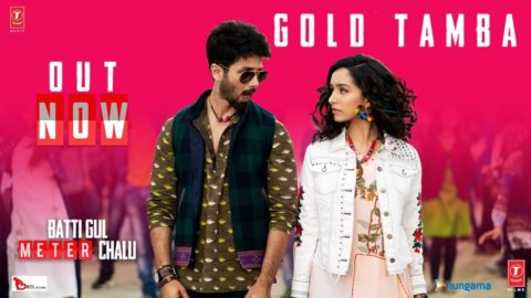 Gold Tamba Song from Batti Gul Meter Chalu ft Shahid Kapoor, Shraddha Kapoor