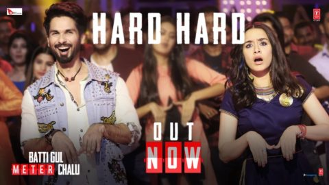 Hard Hard Song from Batti Gul Meter Chalu ft Shahid Kapoor, Shraddha Kapoor