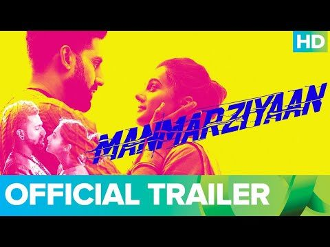 Manmarziyaan Official Trailer starring Abhishek Bachchan, Taapsee Pannu, Vicky Kaushal