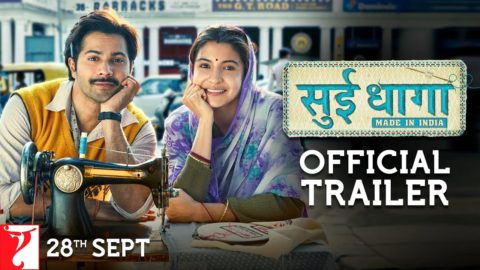 Sui Dhaaga – Made in India Official Trailer starring Varun Dhawan, Anushka Sharma