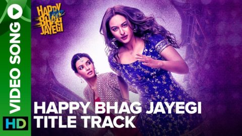 Title Song from Happy Phirr Bhhag Jayegi ft Sonakshi Sinha, Diana Penty