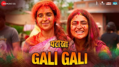 Gali Gali Song from Pataakha ft Sanya Malhotra, Radhika Madan