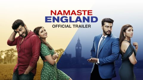 Namaste England Official Trailer starring Arjun Kapoor, Parineeti Chopra