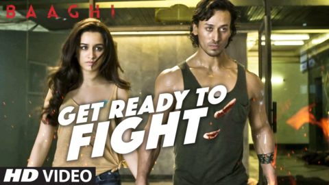 Get Ready To Fight Song from Baaghi ft Tiger Shroff, Shraddha Kapoor