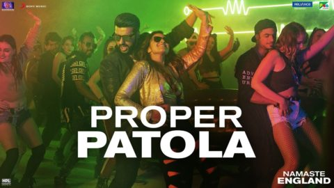 Proper Patola Song from Namaste England ft Arjun Kapoor, Parineeti Chopra