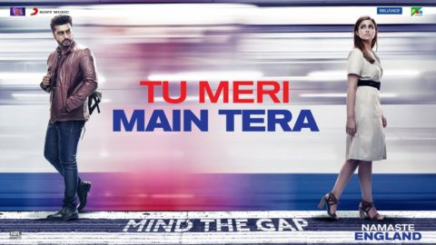 Tu Meri Main Tera Song from Namaste England ft Arjun Kapoor, Parineeti Chopra