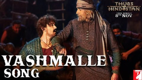 Vashmalle Song from Thugs Of Hindostan ft Amitabh Bachchan, Aamir Khan