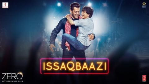 Issaqbaazi Song from Zero ft Shah Rukh Khan, Salman Khan